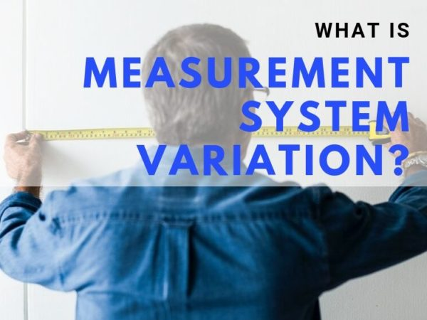 What is Measurement System Variation?