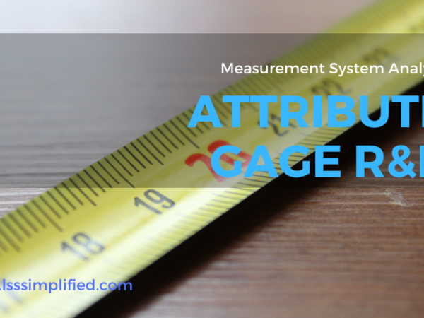 Attribute Gage R&R – A Step by Step approach